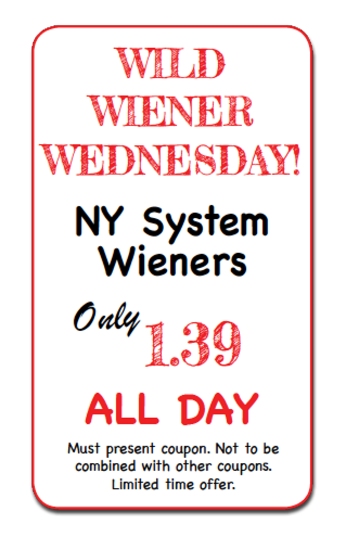 NY System Wieners ALL DAY at a special price